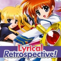 Lyrical Retrospective, Part 1: Magical Girl Lyrical Nanoha