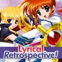Lyrical Retrospective, Part 1: Magical Girl Lyrical Nanoha